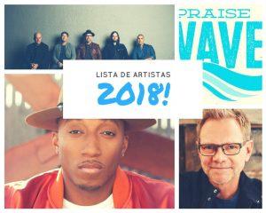 Conheça os artistas que irão se apresentar no festival Praise Wave em 2018