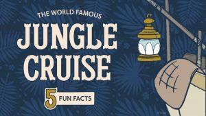 5 Curiosidades para comemorar o lançamento do novo trailer de Jungle Cruise
