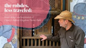 Aprenda sobre o design do Disney's Animal Kingdom com The Rohdes, Less Traveled